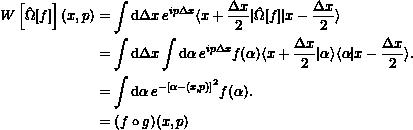 \begin{align*} W\left[\hat{\Omega}[f]\right](x,p) &= \int \mathrm{d}\Delta x \, e^{i p \Delta x} \langle x + \frac{\Delta x}{2} \vert \hat{\Omega}[f] \vert x - \frac{\Delta x}{2} \rangle \\ &= \int \mathrm{d}\Delta x \int \mathrm{d}\alpha\,  e^{i p \Delta x} f(\alpha)  \langle x + \frac{\Delta x}{2} \vert \alpha \rangle \langle \alpha \vert x - \frac{\Delta x}{2} \rangle.\\ &= \int \mathrm{d}\alpha\,  e^{-\left[\alpha -(x,p)\right]^2} f(\alpha).\\ &= (f \circ g) (x,p) \end{align*}